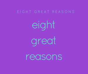 eight great reasons 2